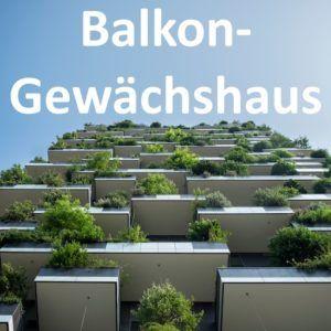 Balkon Gewächshaus kaufen