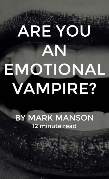 Emotional vampires are called emotional vampires because they have a tendency to drain the emotional energy out of everyone they come in contact with. They're exhausting. They need constant attention. They always have some crisis or major life event. They're experts at eliciting emotional reactions out of others and then feeding off those emotions, regardless of whether they're positive emotions or negative emotions.