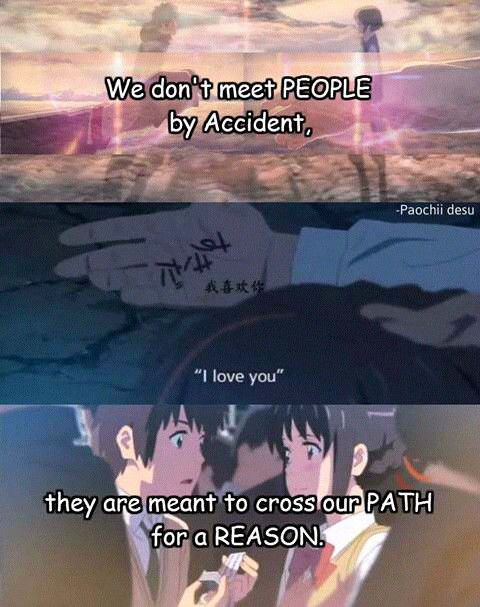 نحن لا نلتقي بالآخرين عن طريق الصدفة دائماًً هناك سبب ما يجعل طرقنا تتلاقى  Kimi No Nawa