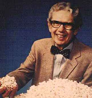 Orville Redenbacher Popcorn with Orville himself in the commercials!