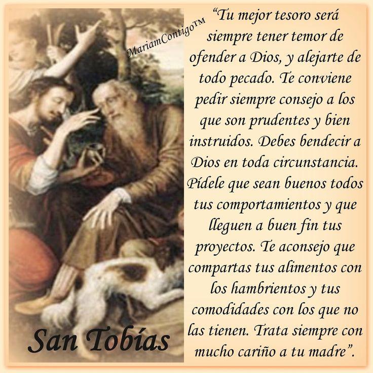 SAN TOBÍAS  Ninive  (700 a.C.)  טוביאס (Tobiah)  «Aquel que agradece su vida a Dios»            Oh, San Tobías, vos sois el Hijo del D...