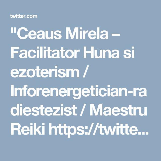 """Ceaus Mirela – Facilitator Huna si ezoterism / Inforenergetician-radiestezist / Maestru Reiki https://twitter.com/terapeuti/status/844798387832549376"