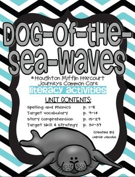 """Here are 35 supplemental handouts for the Houghton Mifflin Harcourt Journeys reading curriculum that are based on the focus skills for """"Dog-of-the-Sea-Waves"""". These resources can be used to guide your whole or small group instruction. They can also be used as literacy centers, independent work stations, homework, and/or assessments."""