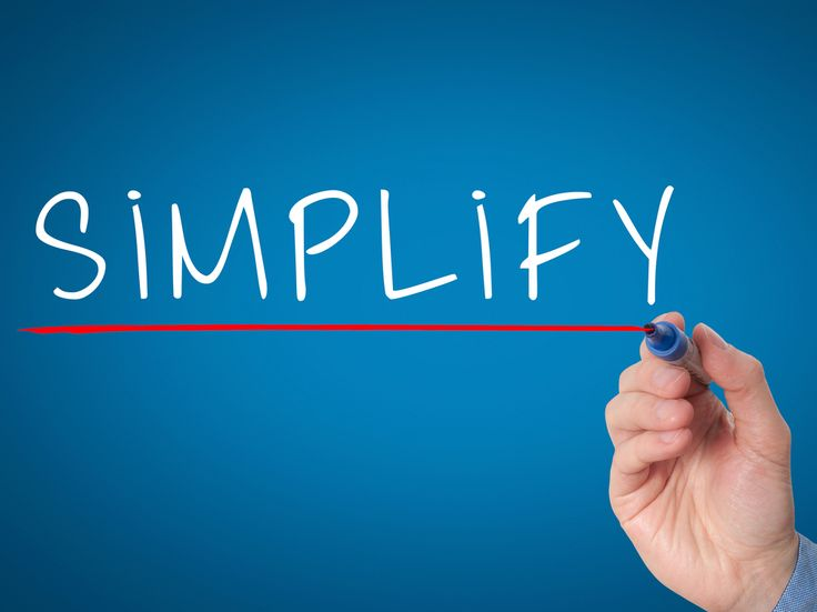 Is Simplification The Answer To Your Problems?