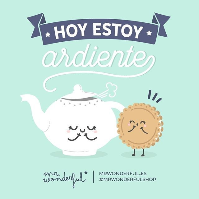 Aunque haga un frío pelón… I am on fire today. Even though it is freezing outside… #mrwonderfulshop #quotes #cold #hot
