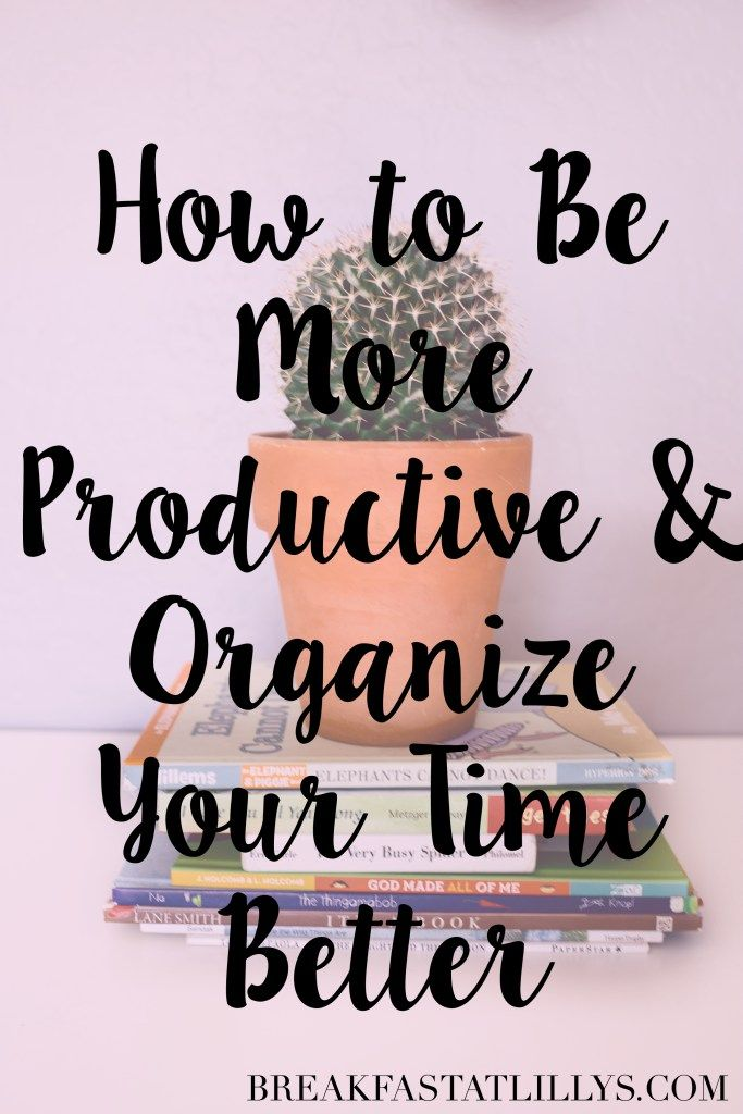 Today on Breakfast at Lilly's I am sharing some tips and tricks on how to be more productive and organize your time better.