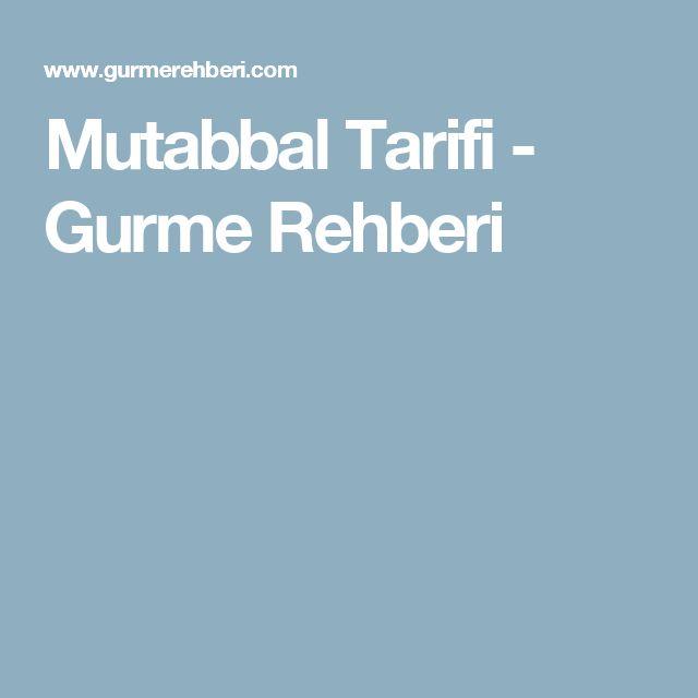 Mutabbal Tarifi - Gurme Rehberi