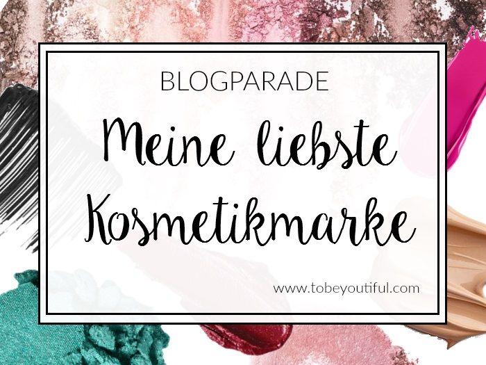 Blogparade tobeoutiful Deine Liebste Kosmetikmarke