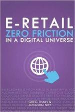 Greg Thain & Alexandra Skey – E-Retail Zero Friction in a digital universe http://www.henkjanvanderklis.nl/2016/03/greg-thain-alexandra-skey-e-retail-zero-friction-in-a-digital-universe/