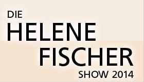 Die Helene Fischer Show 2014 | Tickets ab 12 Uhr im Vorverkauf | schnell und sicher kaufen!