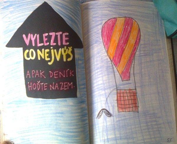 Vyletět balónem do výšin a vyhodit deník... snadné. :-)