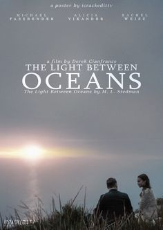 """""""The Light Between Oceans"""".  Based on the novel of the same name by M.L. Stedman: Tom Sherbourne takes a job as the lighthouse keeper on Janus Rock, Australia, half a day's journey from the coast; a supply boat comes once a season.  Tom brings loving wife, Isabel. After two miscarriages and one stillbirth, grieving Isabel hears a baby's cries on the wind. A boat washes ashore carrying a dead man and a living baby.  Starring Alicia Vikander and Michael Fassbender."""