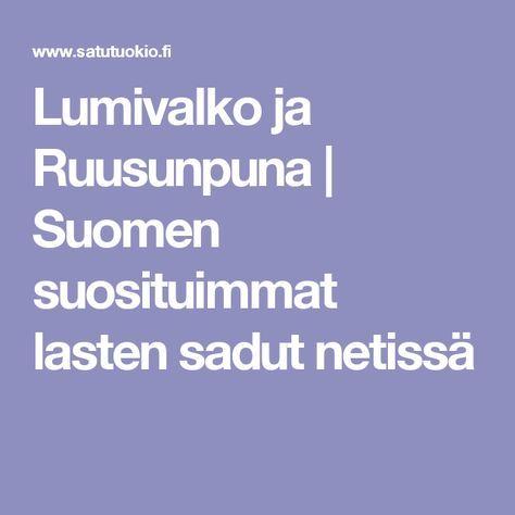 Lumivalko ja Ruusunpuna   Suomen suosituimmat lasten sadut netissä