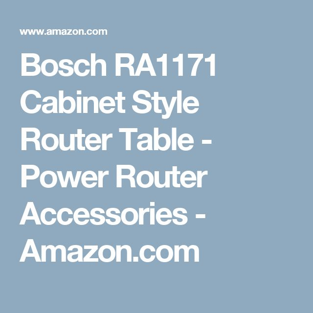 Bosch RA1171 Cabinet Style Router Table - Power Router Accessories - Amazon.com