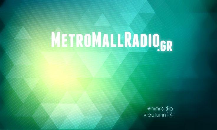 MetroMallRadio.gr | #235 www.metromallradio.gr
