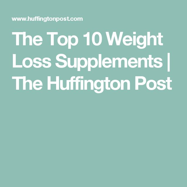 The Top 10 Weight Loss Supplements | The Huffington Post