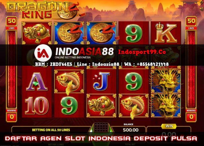 Daftar Agen Slot Indonesia Deposit Pulsa Beri Mainan