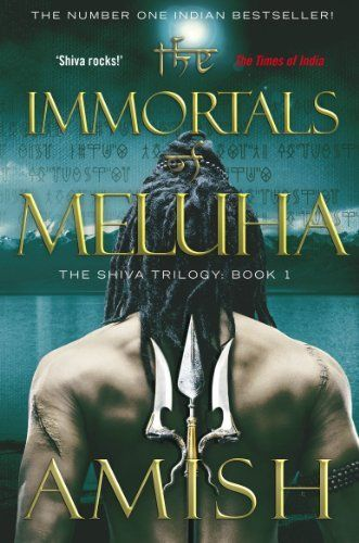 The Immortals of Meluha (The Shiva Trilogy) by Amish Tripathi