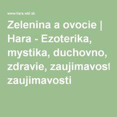 Zelenina a ovocie   Hara - Ezoterika, mystika, duchovno, zdravie, zaujimavosti