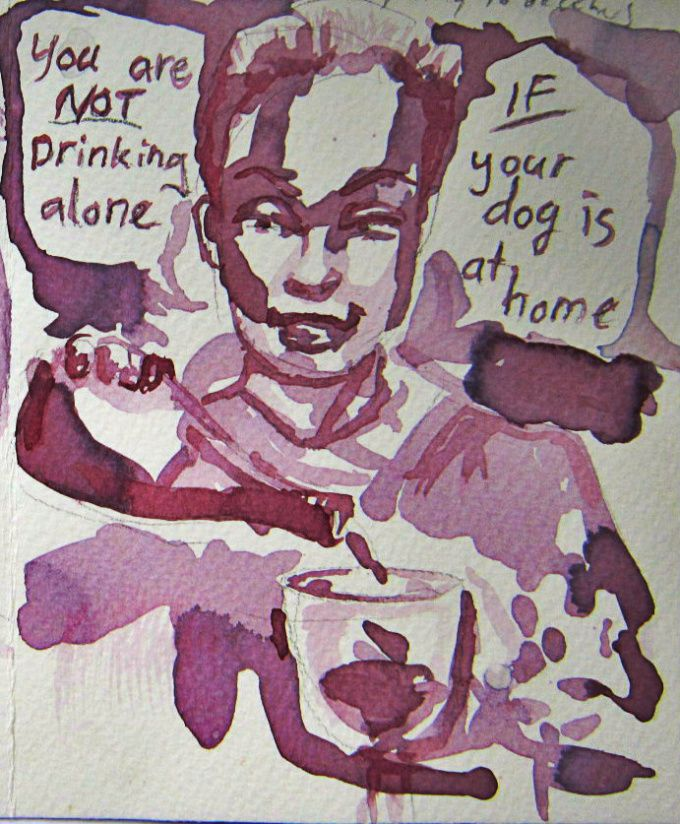 You are not drinkin alone if your dog is at home... Illustration painted with real red wine :D