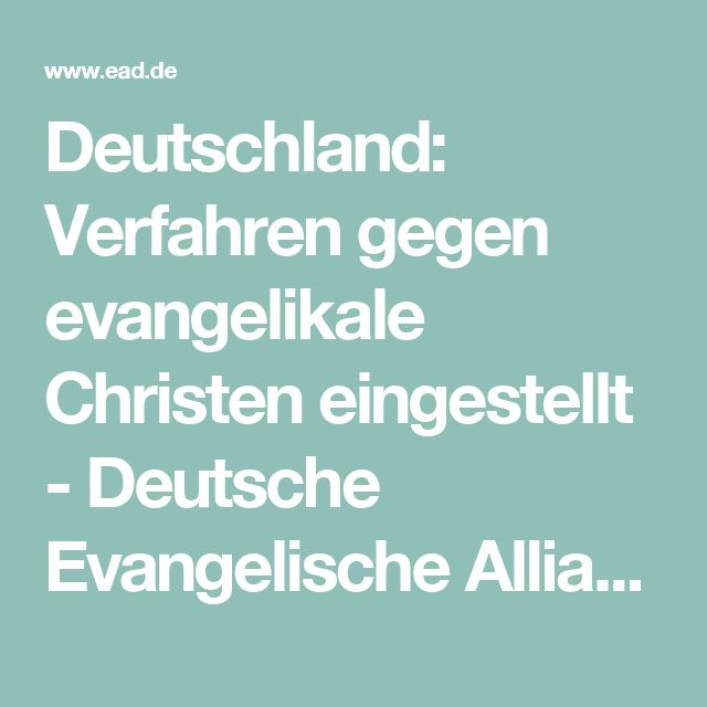 Deutschland: Verfahren gegen evangelikale Christen eingestellt - Deutsche Evangelische Allianz