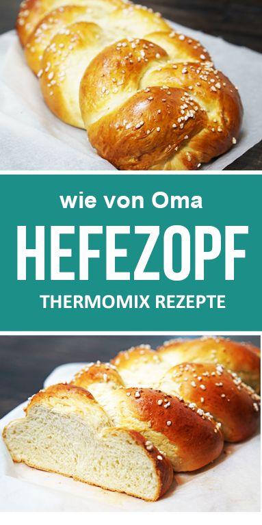Hefezopf von Oma. Super weich und fluffig. Tolles Rezept aus dem Thermomix.