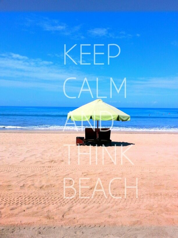 Keep Calm and Think Beach! #myphoto