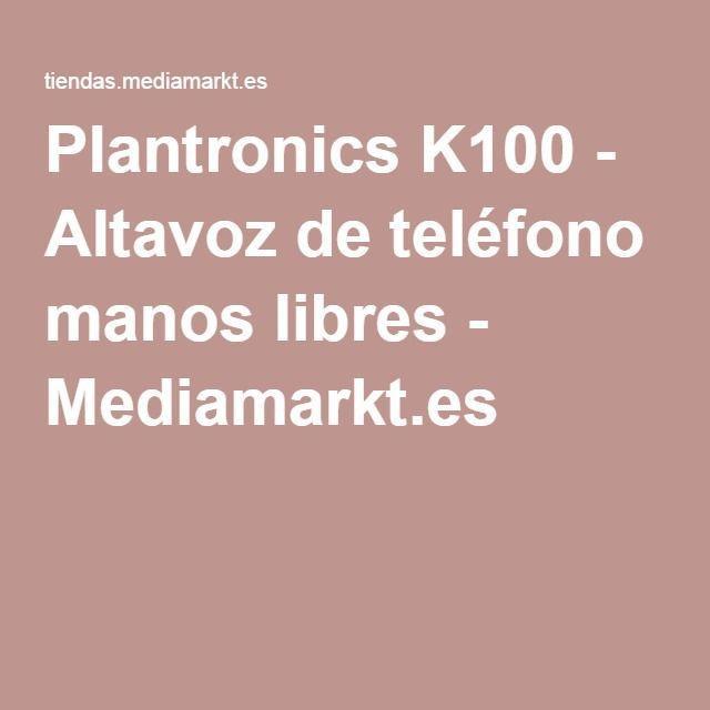 Plantronics K100 - Altavoz de teléfono manos libres - Mediamarkt.es