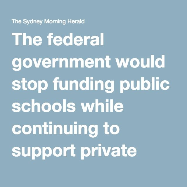 The federal government would stop funding public schools while continuing to support private schools under a dramatic change to the nation's education system outlined by Prime Minister Malcolm Turnbull.