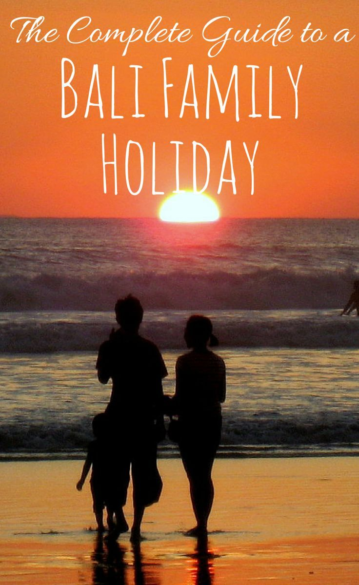 The Complete Guide to a Bali Family Holiday Including many things to do in Bali with kids