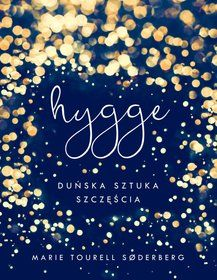 Hygge. Duńska sztuka szczęścia-Tourell Soderberg Marie