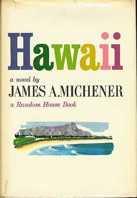 Such a good book that many people mistakenly go to Hawaii and ask to see Abner Hale's grave--but he's a fictional character!