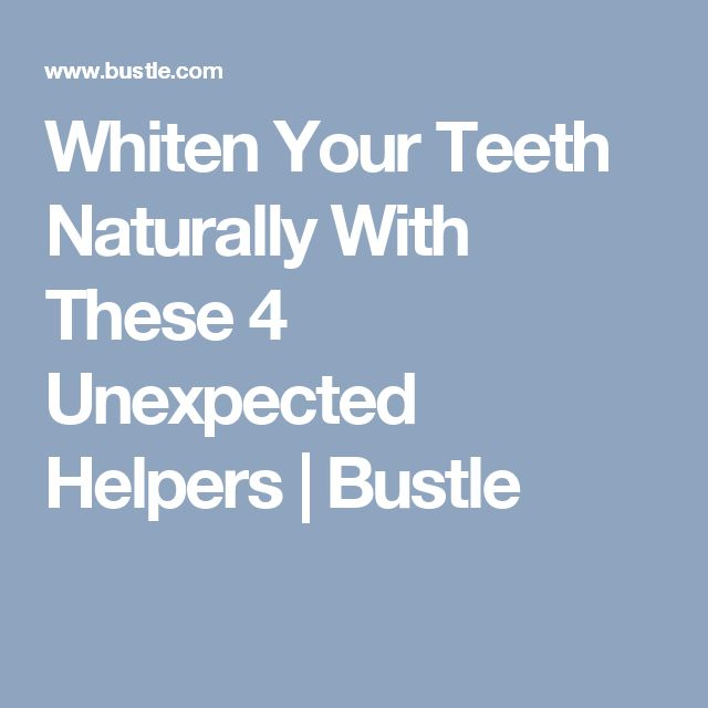 Whiten Your Teeth Naturally With These 4 Unexpected Helpers | Bustle
