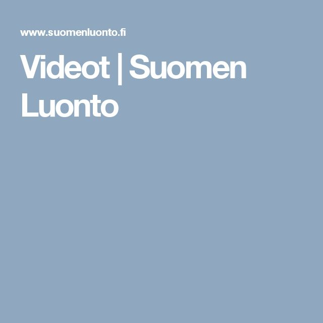 Videot   Suomen Luonto