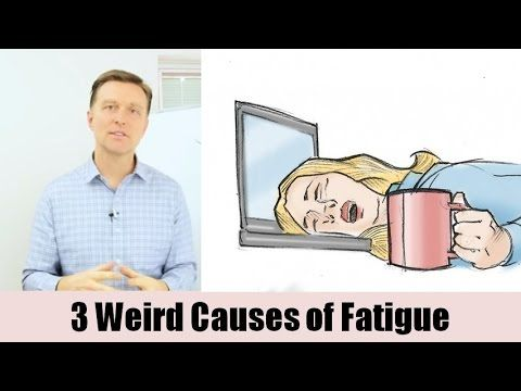 YouTube WIERD REASONS FOR CHRONIC  FATIGUE!!  DR. BERG