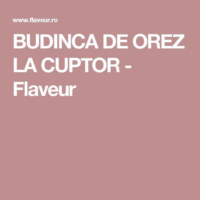 BUDINCA DE OREZ LA CUPTOR - Flaveur