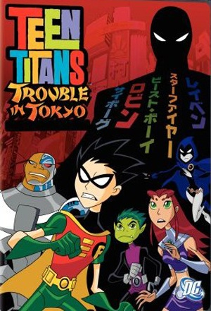 Teen Titans Trouble in Tokyo, the last of the Titans we'll ever see...