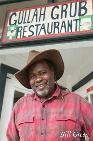 Bill Green, Owner of Gullah Grub Restaurant.  Featured on the Travel Channel's Anthony Bourdain: No Reservations, Bill offers authentic lowcountry Gulah cookin' including she crab soup, shark strips and shrimp gumbo.   www.gullahgrubs.com