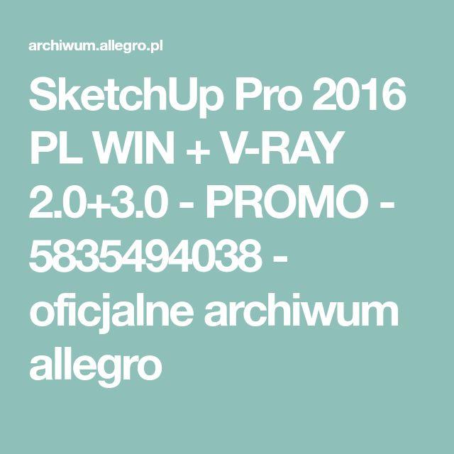 SketchUp Pro 2016 PL WIN + V-RAY 2.0+3.0 - PROMO - 5835494038 - oficjalne archiwum allegro