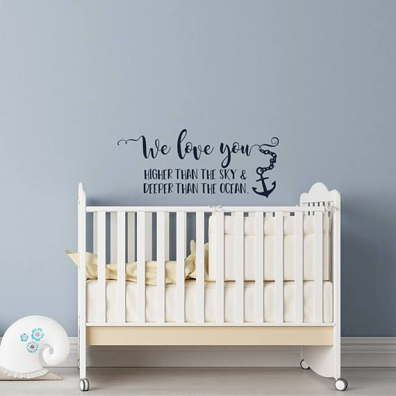 We Love You Higher Than The Sky And Deeper Than The Ocean Wall #anchor #nursery #boy #ideas #decor #quotes #decals