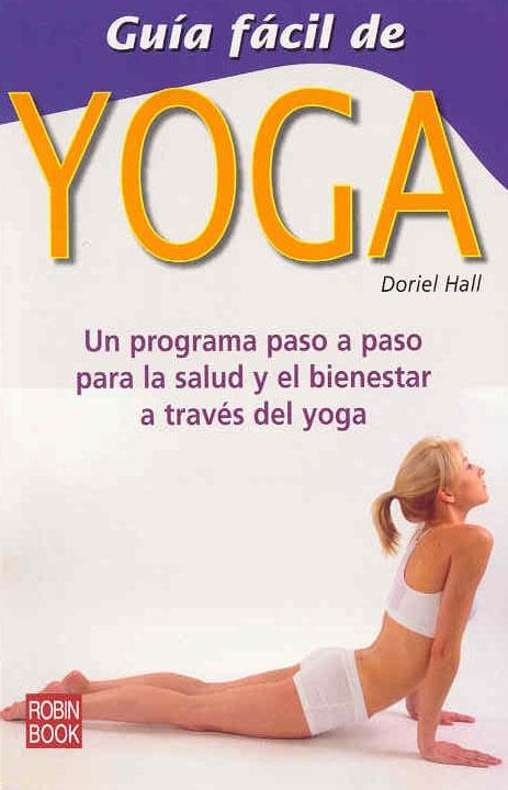 Un programa paso a paso para la salud y el bienestar a través del yoga