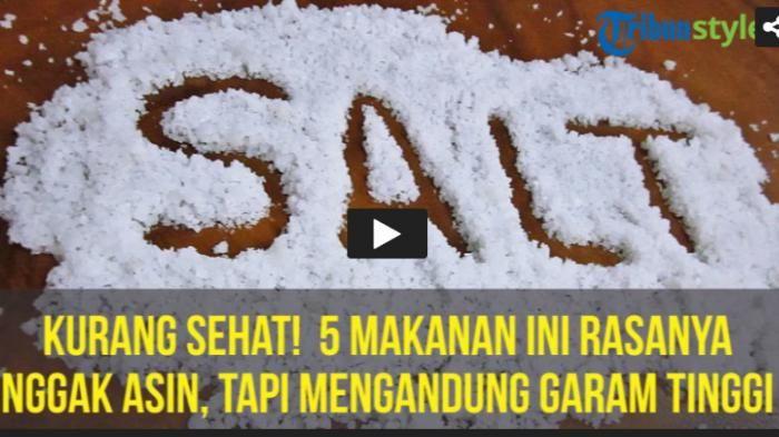Kurang Sehat! 5 Makanan Ini Rasanya Nggak Asin, Tapi Mengandung Garam Tinggi