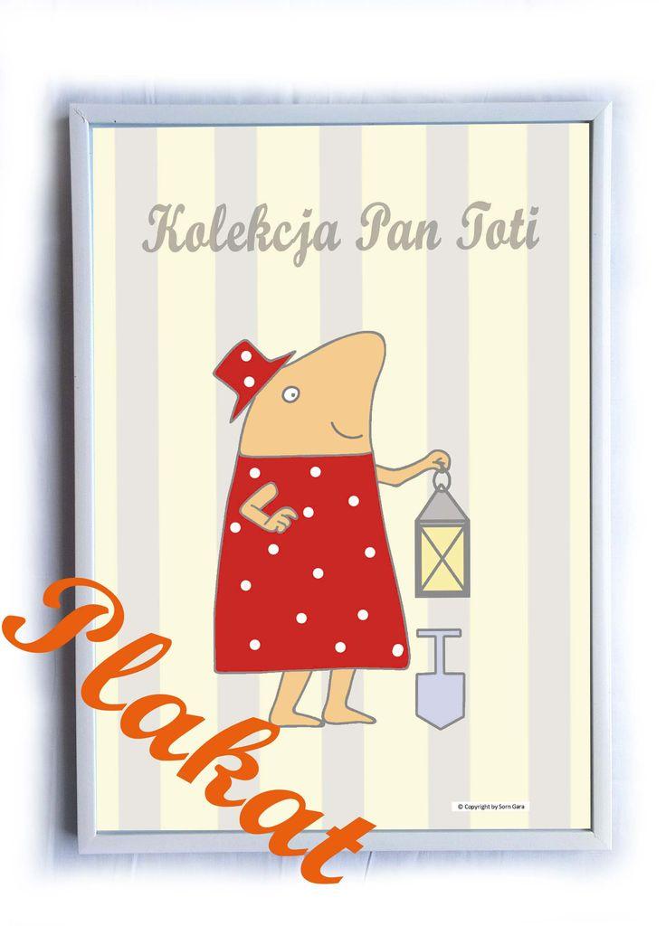 "Plakat  ""Kolekcja Pan Toti""  https://www.facebook.com/dladzieciPanToti/ https://www.facebook.com/kolekcjaPanToti/ http://pl.dawanda.com/shop/KolekcjaPanToti"