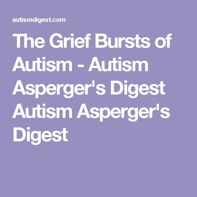 The Grief Bursts of Autism - Autism Asperger's Digest Autism Asperger's Digest