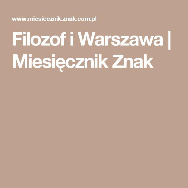 Filozof i Warszawa   Miesięcznik Znak