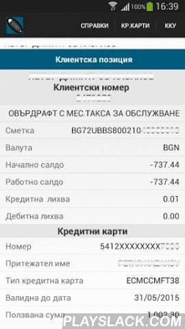 EBANK BB  Android App - playslack.com , Reports through internet banking of UBB:Functionality:ACCOUNTS• Customer Position (Accounts, Deposits, Credit Cards, Loans, Limits)• Account Balance• Account History• PDF account statementsCREDIT CARDS• Transactions• Monthly Statement• PDF StatementsUTILITY BILL PAYMENT• Bill Payments• Payments reportREPORTS• Unaccounted Card Transactions• List of Documents• Exchange Rates• U-online Log info• Report on the processed taxes and feesThis application is an…