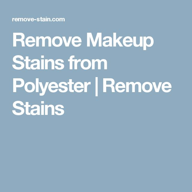 Remove Makeup Stains from Polyester | Remove Stains