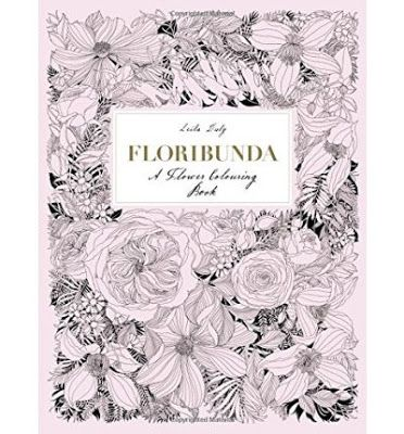 Floribunda A Flower Colouring Book By Leila Duly Available At Depository With Free Delivery Worldwide