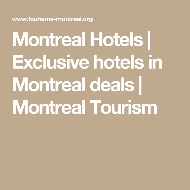 Montreal Hotels | Exclusive hotels in Montreal deals | Montreal Tourism