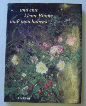 Und eine kleine Blume muß man haben. Blumenzauber aus der Zeit Hans Christian Andersens von Annie von der Heide, http://www.amazon.de/